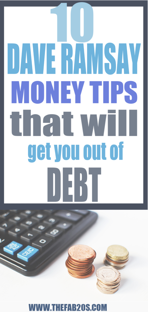 10 DAVE RAMSAY MONEY TIPS THAT WILL GET YOU OUT OF DEBT