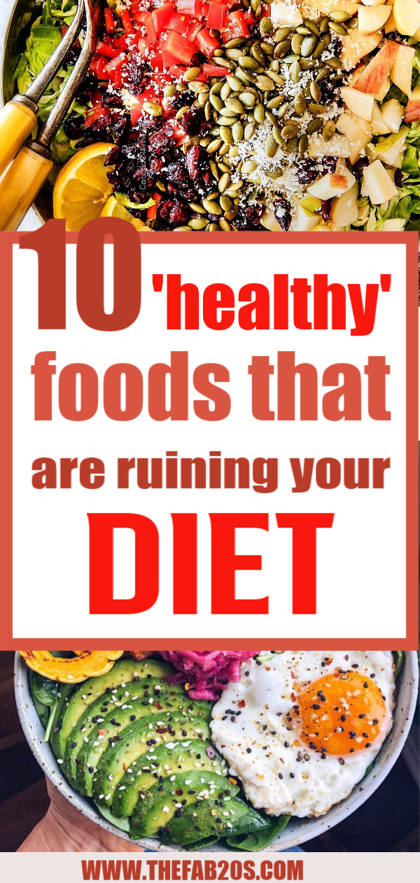 10 Healthy Foods Ruining Your Diet. Are you struggling to lose weight? Perhaps you're eating all the 'healthy' food but you still cant get in shape. Here are 10 'healthy' foods that are wreaking havoc on your diet plans. #healthy #weightloss