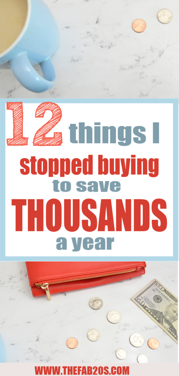 12 Things I Stopped Buying To Save Thousands A Year