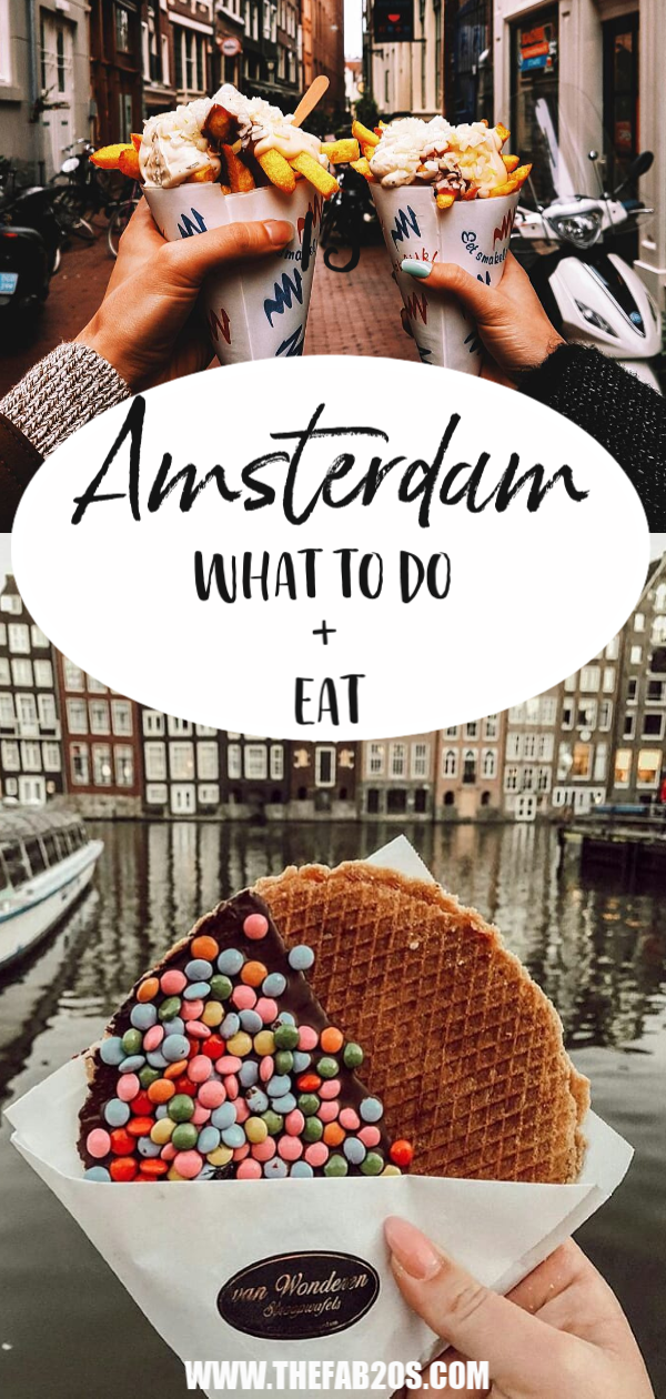 What to Do and Eat In Amsterdam. A perfect travel guide for first timers in the City. Try a srroopwafel or patat frites to get the full cultural experience. #Amsterdam #Netherlands