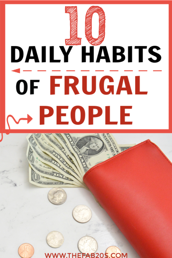 10 Daily Habits of Frugal People – Money saving habits that will change your life and help you to finally live frugally no matter your income! Adopt these 10 frugal living habits to live more with less! #frugalliving #money #savemoney #frugal