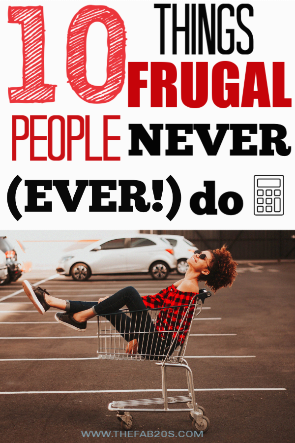 10 Things Frugal People Never Do. Most of the time, the best way to learn what to do, is to learn what people DON'T do. You can get good tips on saving money, making money, being debt free, and having a side income just based off of what frugal people never do! #money #frugal #finance
