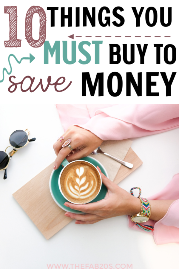 10 Things You Must Buy To Save Money