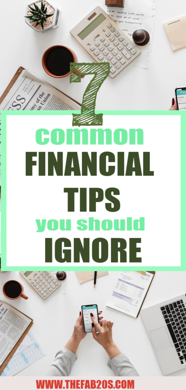 Common Financial Advise to always ignore!  I'm glad I found these money tips! Now I have some great money saving tips #money #moneytips #moneysavingtips #frugalliving #budget #budgeting #budgettips