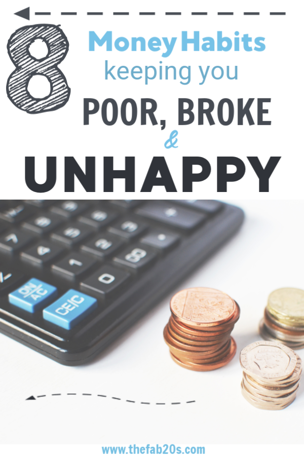 8 Money Habits Keeping Your Poor Broke And Unhappy. Stop Living Paycheck to paycheck. #budget #savemoney #livefrugally