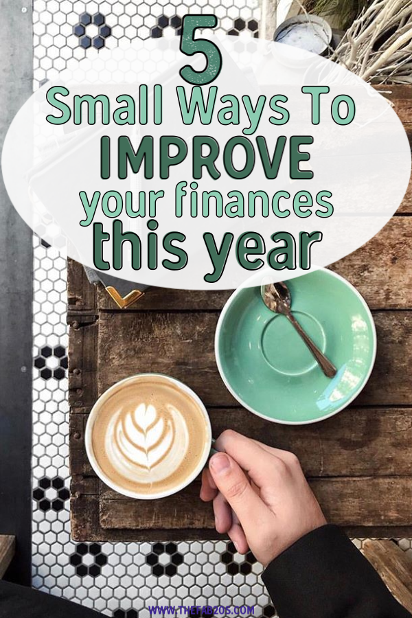 5 Easy Tips to improve your finances. If budgeting and saving money stresses you out, these easy and small financial hacks will help you in huge ways. It's important to start a savings account in your 20s and get out of debt. #money #savemoney #personalfinance