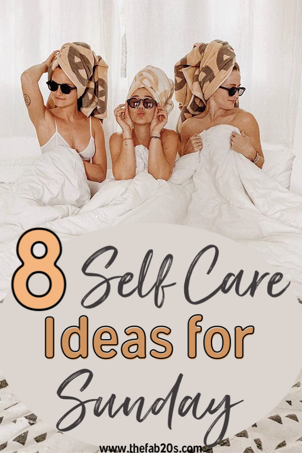 The best way to spend a Sunday is indulging in Self Care. if you need self care ideas here are 8 great self care activities for woman. It's important to love yourself and take care of your emotional well being. Daily Self care Tips #selfcare #selflove #personalgrowth