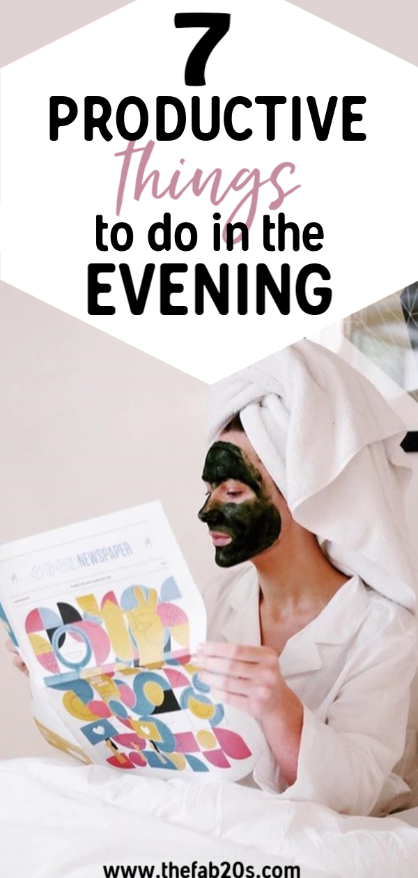 7 Productive Things To Do In The Evening for a better day! Create a healthy nighttime routine of things to do before bed. Healthy things to do before bed. Learn how to make evenings more productive. Productive things to do the night before. Productive things to do before bed. #productive #nighttimeroutine