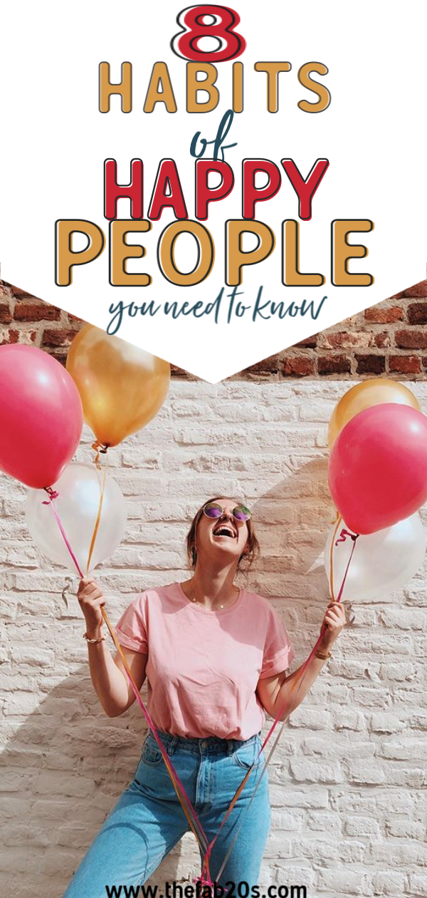 8 Powerful Habits of Happy People. Learn how to be happy anywhere and live a life you love. You don't need to have the perfect life to be fulfilled and happy, you just need the right positive mindset. #happiness #selfimprovement