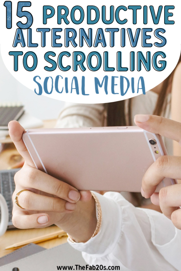 15 Producitve Alternatives to scrolling through social media! Learn to how to stay off social media and get stuff done! There are a lot of benefits of taking a break from instagram, from mental health to avoiding FOMO. Taking a digital detox is very beneficial to your wellbeing #socialmedia #socialmediadetox #productive