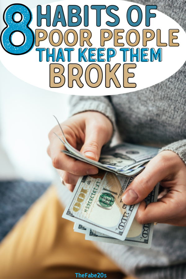 8 Habits of Poor people that keep them poor! If you're tired of living paycheck to paycheck and want to escape the rat race, you need to improve your habits! more specifically, your money mindset. Learn what poor people DO that you should STOP doing this second!  Habits of poor people to avoid in order to make a lot of money and become rich! #money #richmindset #getrich #personalfinance