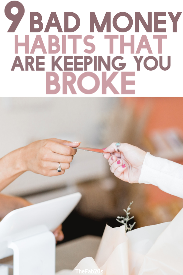 Why am I so poor?! These bad money habits can be the culprit! Take control of your life and finances with better money habits you need to learn in your 20s to live a debt-free life starting TODAY #debtfree #money #personalfinancetips