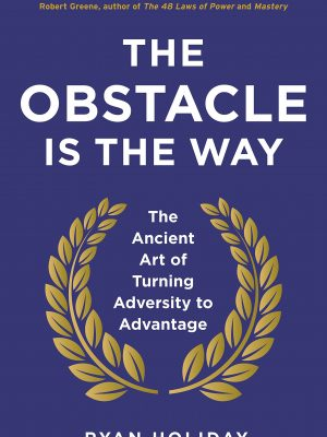 The Osbtacle Is The Way - 17 Books To Read If You Want To Become A Millionaire. The Best Business Books of all Time. This book list from the top CEOs, founders, and entrepreneurs to select the best business books of all time. business reading list   best books entrepreneur millionaires #thewaystowealth #reading #booklists #business